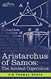 Aristarchus of Samos: The Ancient Copernicus