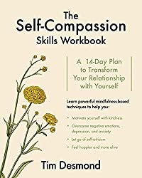 the compassionate mind workbook a stepbystep guide to developing your compassionate self