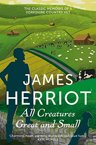 All Creatures Great and Small: The Classic Memoirs of a Yorkshire Country Vet [Lingua inglese]