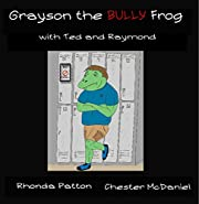 Grayson the BULLY Frog with Ted and Raymond