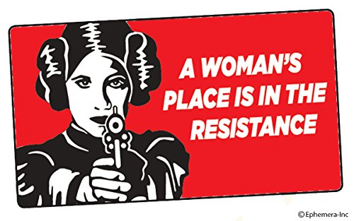 Ephemera, Inc A woman's place is in the resistance (Bumper sticker)