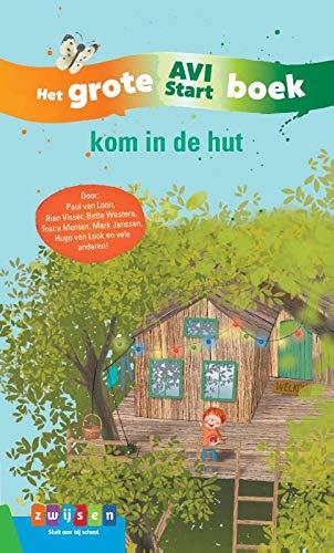 Kom in de hut: het grote AVI Start boek (Grote AVI-boeken)