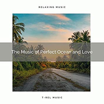 2021 New: The Music of Perfect Ocean and Love