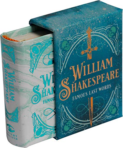 William Shakespeare: Famous Last Words (Tiny Book)