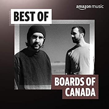 Best of Boards of Canada