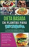 Dieta Basada En Plantas Para Deportistas: Una Nutrición Alta En Proteínas A Base De Plantas Para Alimentar Tus Entrenamientos Manteniendo La Salud Y ... Una Alimentación S (2A) (Healthy Living)