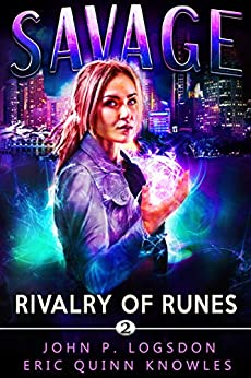 Rivalry of Runes: A Savannah Sage Supernatural Thriller (Seattle Paranormal Police Department Book 2) by [John P. Logsdon, Eric Quinn Knowles]