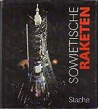 Sowjetische Raketen im Dienst von Wissenschaft und Verteidigung.