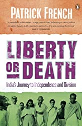 Liberty or Death: India\'s Journey to Independence and Division (English Edition)