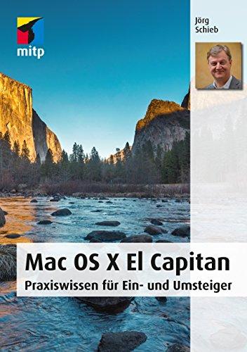 Mac OS X El Capitan - Praxiswissen für Ein- und Umsteiger (mitp Anwendungen)