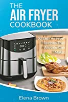 The Air Fryer Cookbook: 50 Easy Air Fryer Recipes That Anyone Can Make!