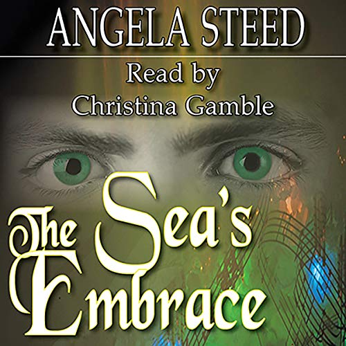 The Sea's Embrace Audiobook By Angela Steed cover art