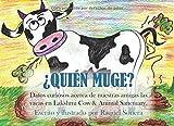 ¿Quién Muge?: Datos curiosos acerca de nuestras amigas las vacas en Lakshmi Cow & Animal Sanctuary.