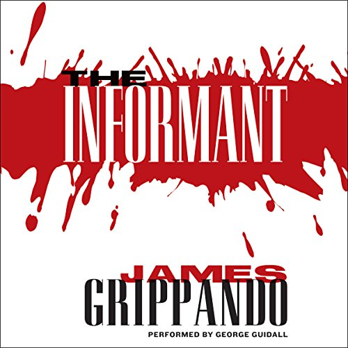 The Informant                   By:                                                                                                                                 James Grippando                               Narrated by:                                                                                                                                 George Guidall                      Length: 11 hrs and 22 mins     259 ratings     Overall 4.2