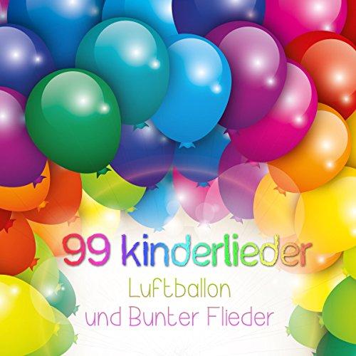 99 Kinderlieder Luftballon und bunter Flieder
