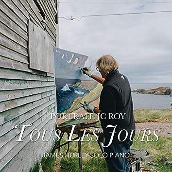 Portrait: JC ROY (Tous Les Jours)