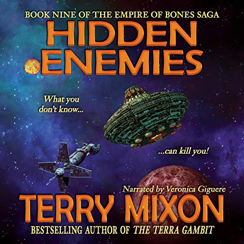 Hidden Enemies     The Empire of Bones Saga, Book 9              By:                                                                                                                                 Terry Mixon                               Narrated by:                                                                                                                                 Veronica Giguere                      Length: 9 hrs and 16 mins     45 ratings     Overall 4.7