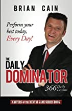 The Daily Dominator (Masters of the Mental Game) by Cain, Brian (2013) Paperback