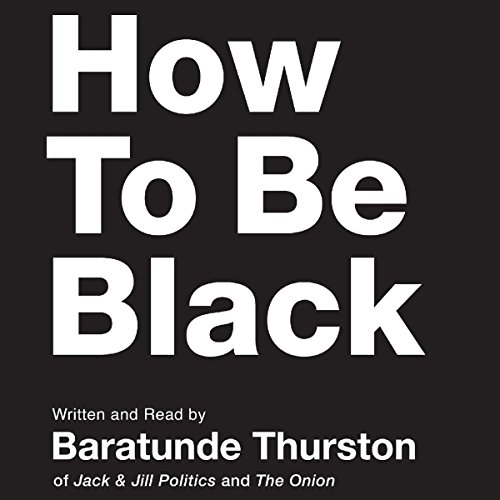 How to Be Black audiobook cover art