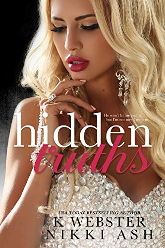 Hidden Truths (Truths and Lies Duet Book 1) by [Nikki Ash, K Webster]