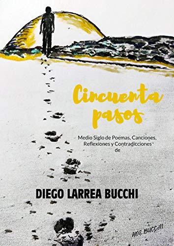 CINCUENTA PASOS de Diego Larrea Bucchi