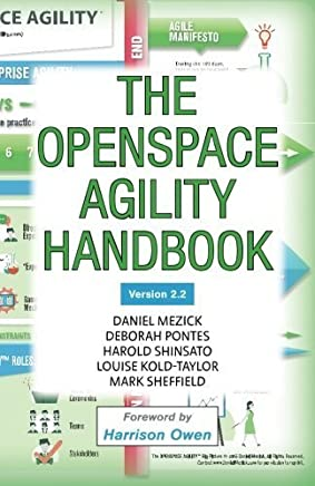 The OpenSpace Agility Handbook by Daniel J. Mezick Deborah Pontes Harold Shinsato Louise Kold-Taylor Mark Sheffield(2015-10-16)