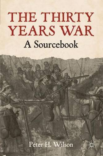 The Thirty Years War A Sourcebook By Peter H Wilson 2010 11 15
