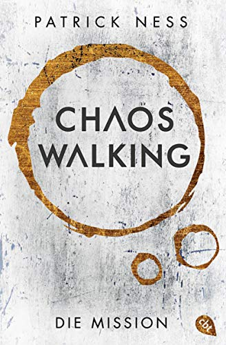 Chaos Walking - Die Mission (E-Only): Die Vorgeschichte zur »Chaos Walking«-Trilogie (Die Chaos-Walking-Reihe 4) (German Edition)