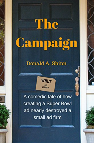 The Campaign: A comedic tale of how creating a Super Bowl ad nearly destroyed a small ad firm
