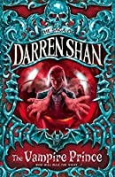 The Vampire Prince (The Saga of Darren Shan)