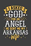 I Asked God for Angel He sent Me My Arkansas Wife: Personal Planner 24 month 100 page 6 x 9 Dated Calendar Notebook For 2020-2021 Academic Year