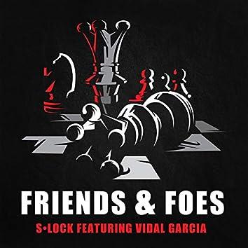 Friends & Foes (feat. Vidal Garcia)
