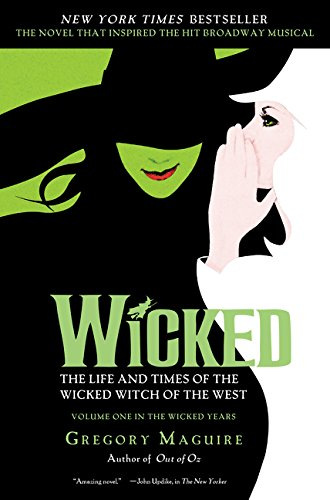 Wicked Musical Tie-in Edition: The Life and Times of the Wicked Witch of the West (Wicked Years (Paperback))