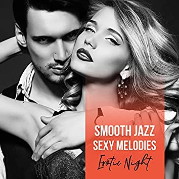 Smooth Jazz Sexy Melodies – Erotic Night