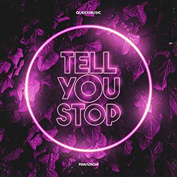 Tell You Stop