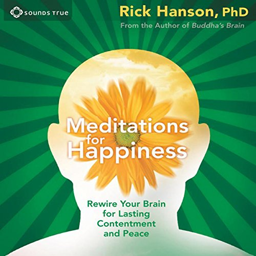 Meditations for Happiness: Guided Meditation to Cultivate Lasting Contentment and Peace