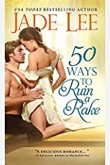50 Ways to Ruin a Rake (Rakes and Rogues Book 1) Kindle Edition
