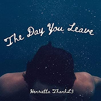 The Day You Leave