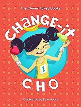 [Clever Tykes, Jodie Cook, Ben Cook, Sam Moore]のChange-it Cho (The Clever Tykes Books) (English Edition)