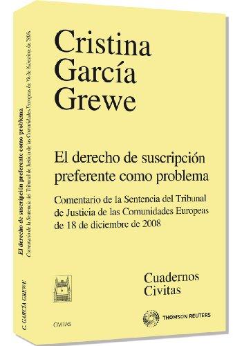 El derecho de suscripción preferente como problema - Comentario de la Sentencia del Tribunal de Justicia de las Comunidades Europeas de 18 de diciembre de 2008 (Cuadernos)