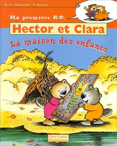 Hector et Clara, Tome 8 : La maison des enfants