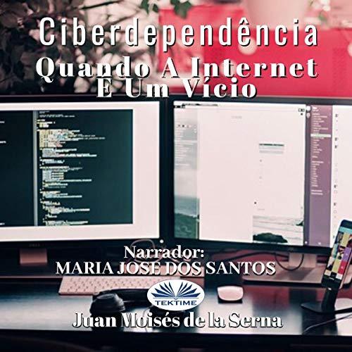 Ciberdependência: Quando A Internet É Um Vício [Cyberdependence: When the Internet Is an Addiction] Titelbild