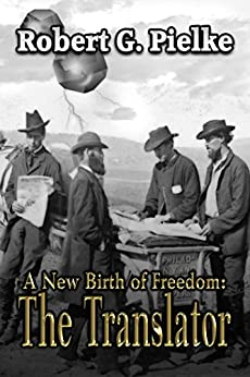 A New Birth Of Freedom: The Translator by [Robert G Pielke, Marsha Briscoe]