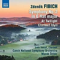 Fibich: Symphony No. 2 in E flat major; At Twilight; Clarinet Idyll by Irvin Venys (2014-01-28)