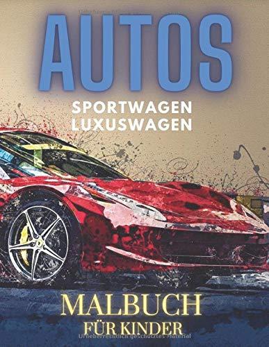 Sportwagen Luxuswagen Autos Malbuch Für Kinder: Sport Autos Malbuch für Jungen ab 2-4 4-8 | Geschenke Einfaches Malbuch für Kindergarten