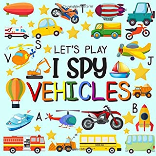 Let's Play I Spy Vehicles: I spy Fun Picture Puzzle Book for 2-5 Year Olds girls and boys Adding Up Book,Interactive Pictu...