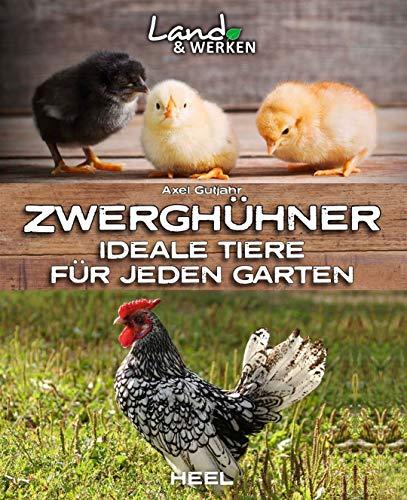 Zwerghühner: Ideale Tiere für jeden Garten