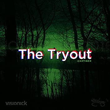 The Tryout (feat. Izartiger)