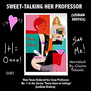 Sweet-Talking Her Professor: How Tessa Seduced Her Sexy Professor audiobook cover art