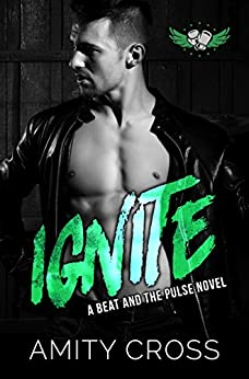 Ignite: (#11 The Beat and The Pulse) by [Amity Cross]